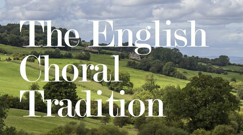 The English Choral Tradition