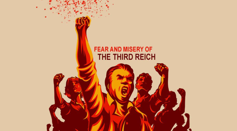 Fear And The Misery Of The Third Reich