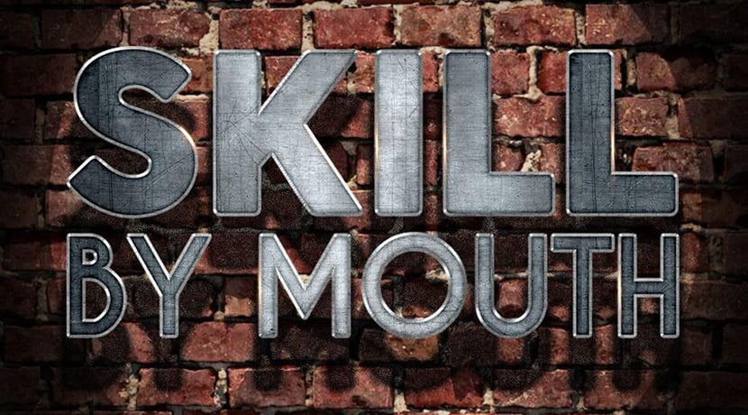 Skill by Mouth