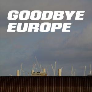 Friday Lates - 1000 Londoners: Goodbye Europe