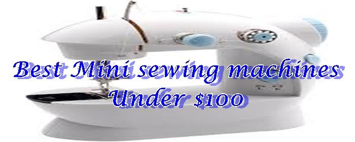 Mini sewing machines Under $100
