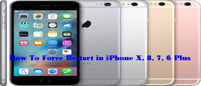 How To Force Restart in iPhone X, 8, 7, 6 Plus