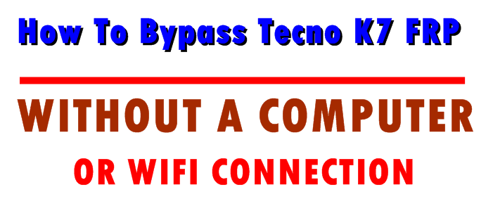 How To Bypass Tecno K7 FRP Without PC and Internet | Thekonsulthub com