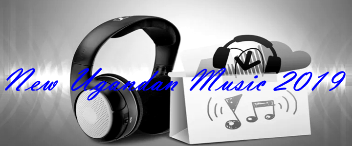 new ugandan music 2019 searching for new ugandan music 2019 free download