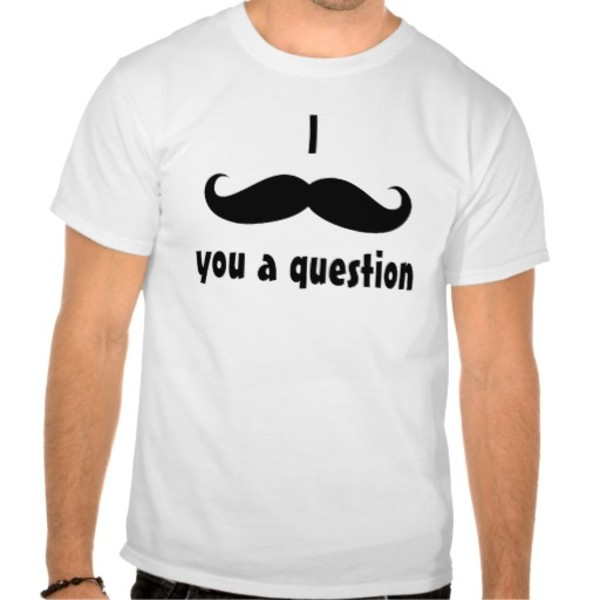 I Moustache You A Question T-Shirt
