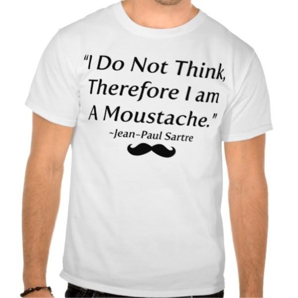 I Don't Think Moustache T-Shirt