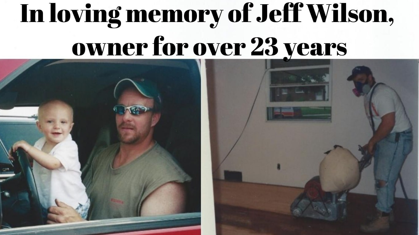 Graphic paying tribute to former owner of Wilson's, Jeff Wilson. The graphic shows an image of Jeff holding one of his children, and another of him sanding a floor.