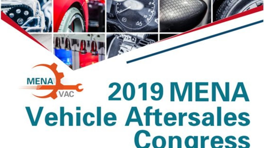 2019 MENA Vehicle Aftersales Congress to be held in Dubai from Mar 27-28 - Automark