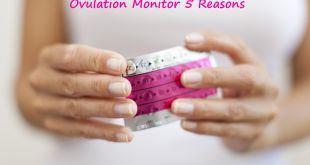 Ovulation Monitor 5 Reasons | Why Should Monitor Ovulation