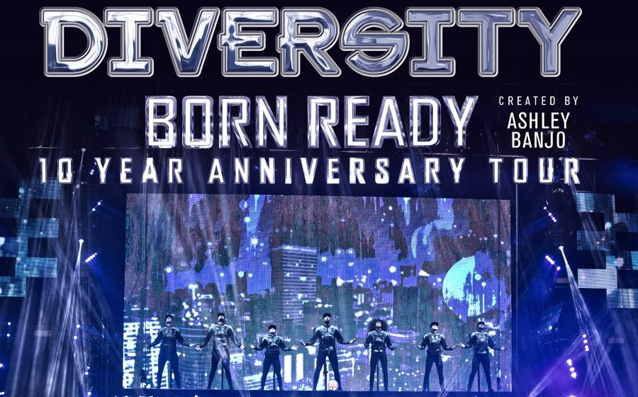 Diversity - Born Ready 'The 10 Year Anniversary Tour'