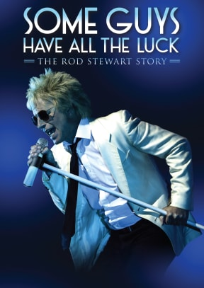 Some Guys Have All the Luck - The Rod Stewart Story at Richmond Theatre
