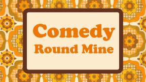 Comedy Round Mine at Studio at New Wimbledon Theatre