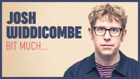Josh Widdicombe - Bit Much... at Edinburgh Playhouse