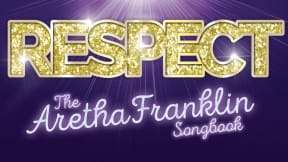 Respect - The Aretha Franklin Songbook at King's Theatre, Glasgow