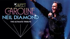 Sweet Caroline - The Ultimate Tribute to Neil Diamond at Sunderland Empire