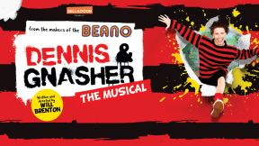 Dennis & Gnasher: The Musical at Palace Theatre Manchester