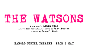 The Watsons at Harold Pinter Theatre