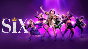 Six at Theatre Royal Brighton