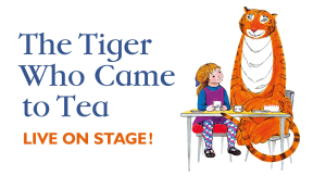 The Tiger Who Came To Tea at Princess Theatre, Torquay