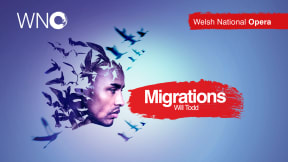 Welsh National Opera - Migrations at Bristol Hippodrome Theatre