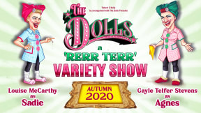 The Dolls - A Rerr Terr at Edinburgh Playhouse