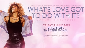 What's Love Got To Do With It? A Tribute To Tina Turner at Theatre Royal Brighton