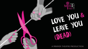 Love You and Leave You (Dead) at Studio at New Wimbledon Theatre