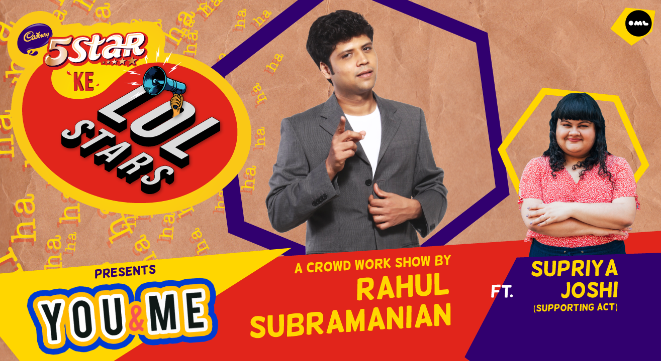 5Star ke LOLStars presents You & Me – A Crowd Work Show by Rahul Subramanian | Kolkata