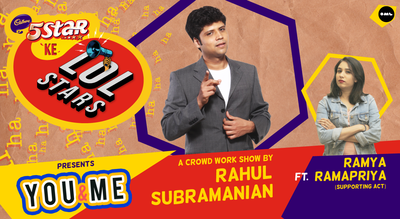 5Star ke LOLStars presents You & Me – A Crowd Work Show by Rahul Subramanian | Baner