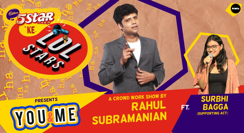 5Star ke LOLStars presents You & Me – A Crowd Work Show by Rahul Subramanian   Kochi