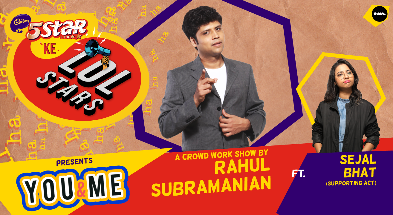 5Star ke LOLStars presents You & Me – A Crowd Work Show by Rahul Subramanian   Gurgaon