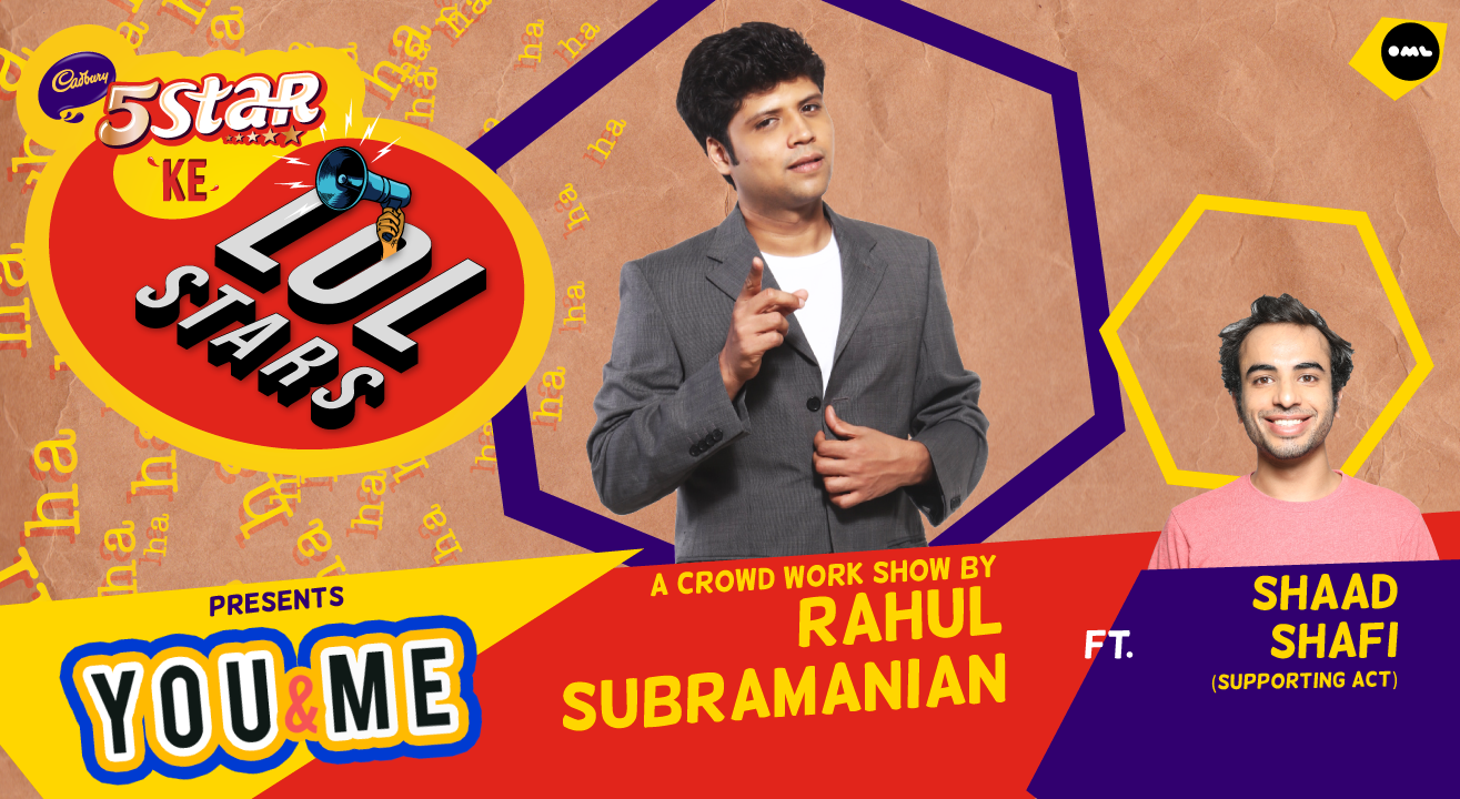 5Star ke LOLStars presents You & Me – A Crowd Work Show by Rahul Subramanian | Goa