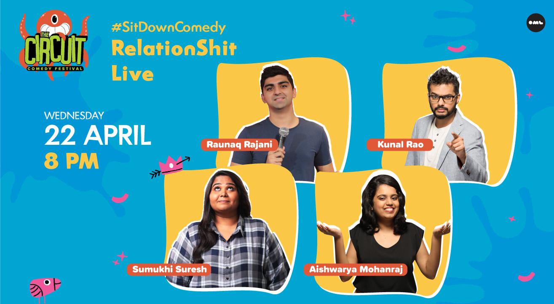 RelationShit Live Ft. Raunaq, Sumukhi, Kunal & Aishwarya