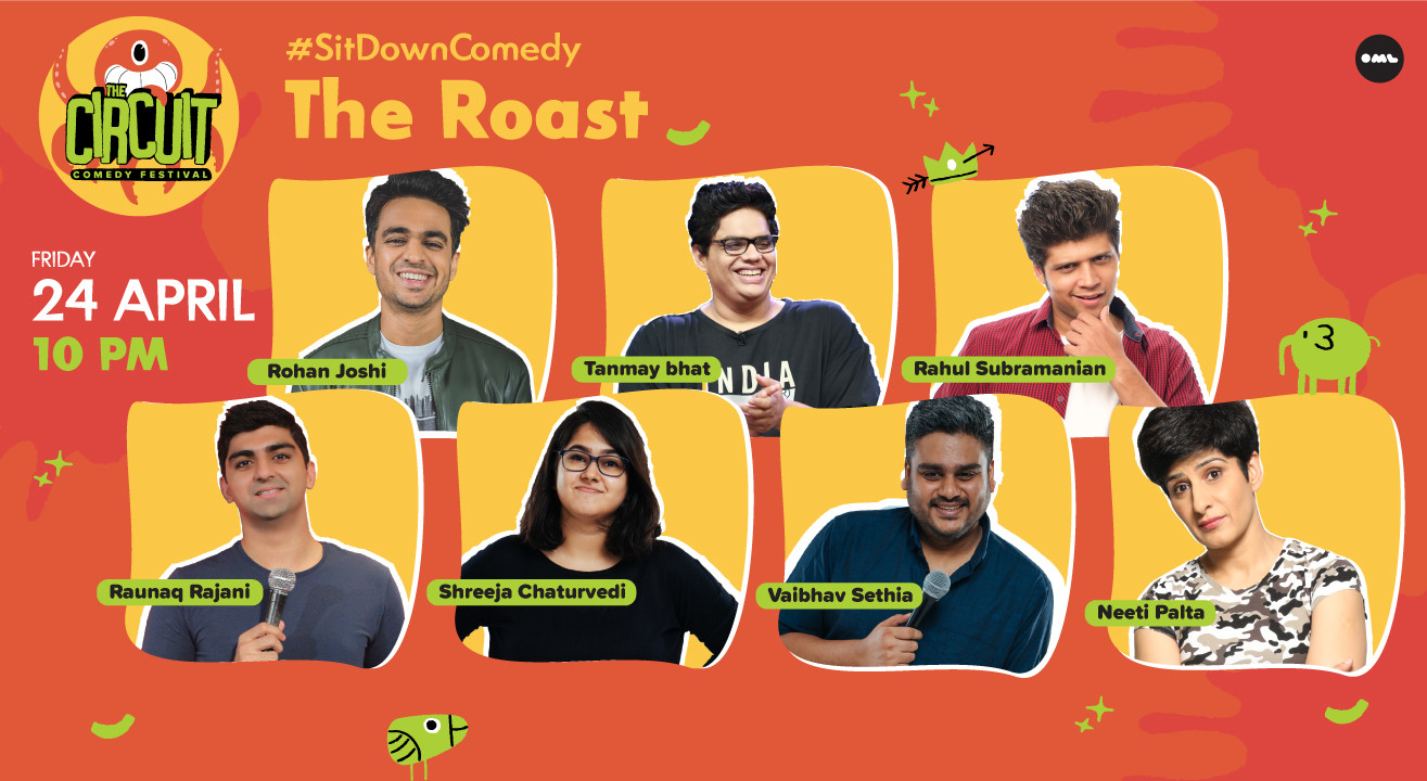 The Roast – ft. Tanmay Bhat, Rohan Joshi, Neeti Palta and more.