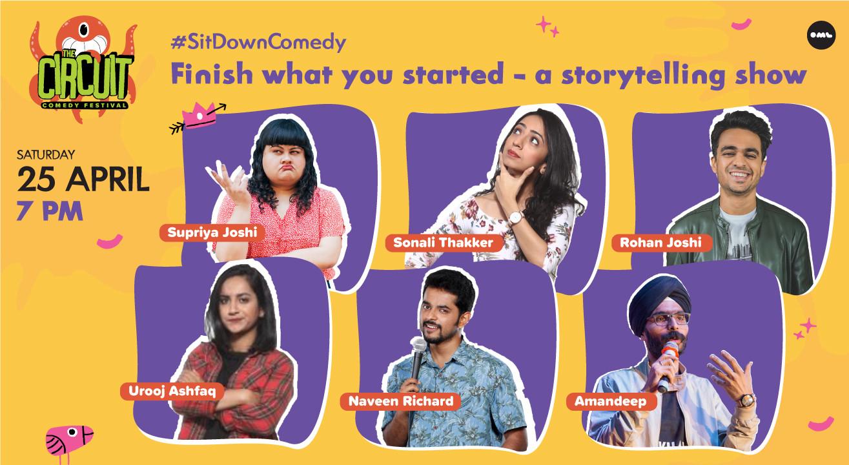 Finish what you started – A storytelling show ft. Rohan Joshi, Supriya Joshi, Urooj & more!