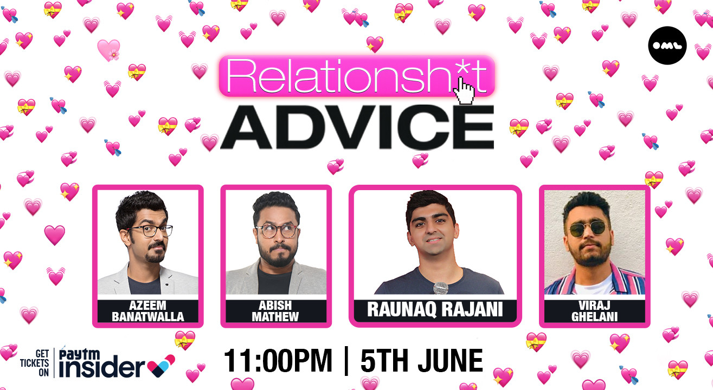 RelationShit Advice | ft. Azeem Banatwalla, Abish Mathew & Viraj Ghelani