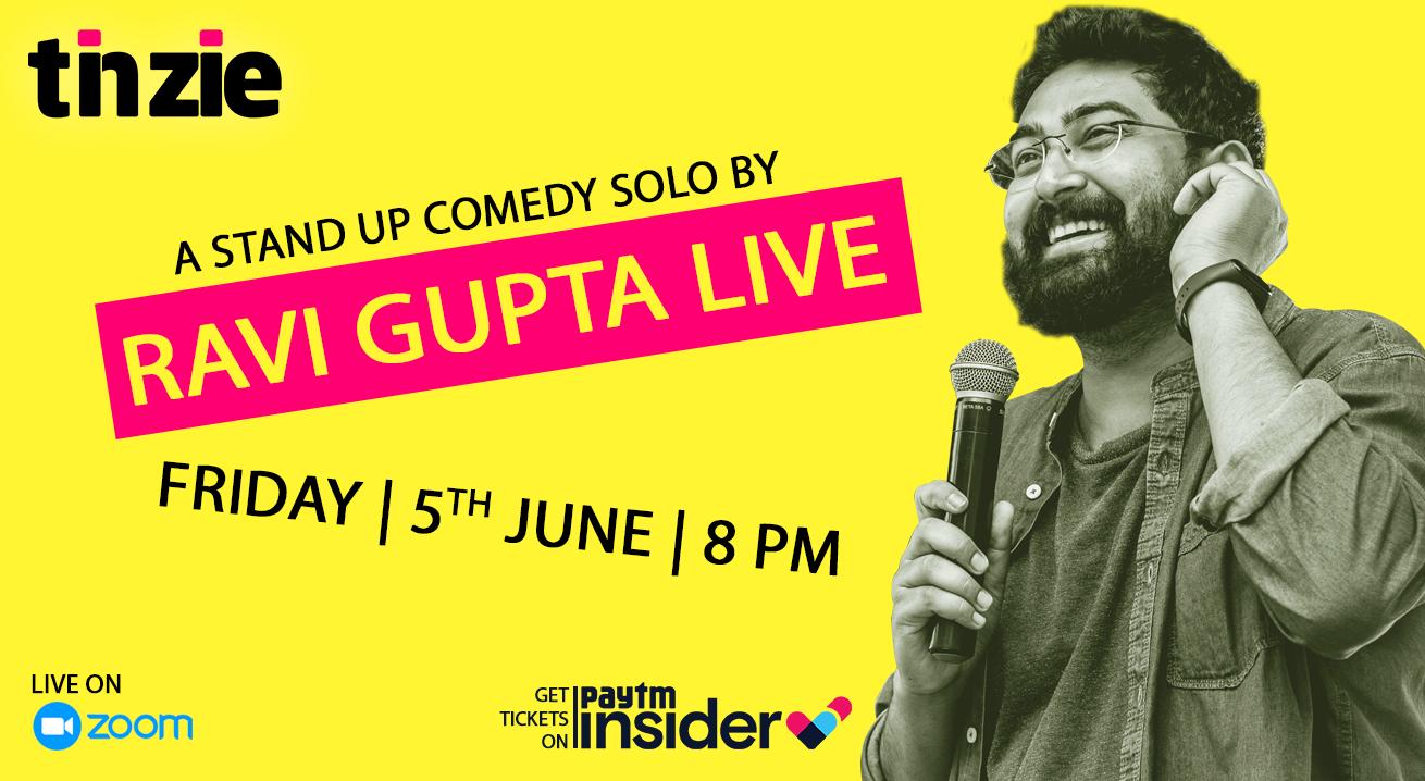 Tinzie: Ravi Gupta Live Stand-up Comedy Show