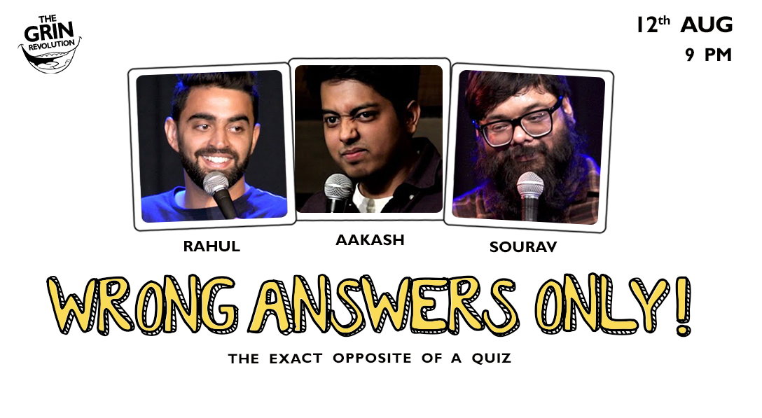 Grin Revolution: Wrong Answers Only w/ Sourav, Rahul Dua & Aakash Gupta