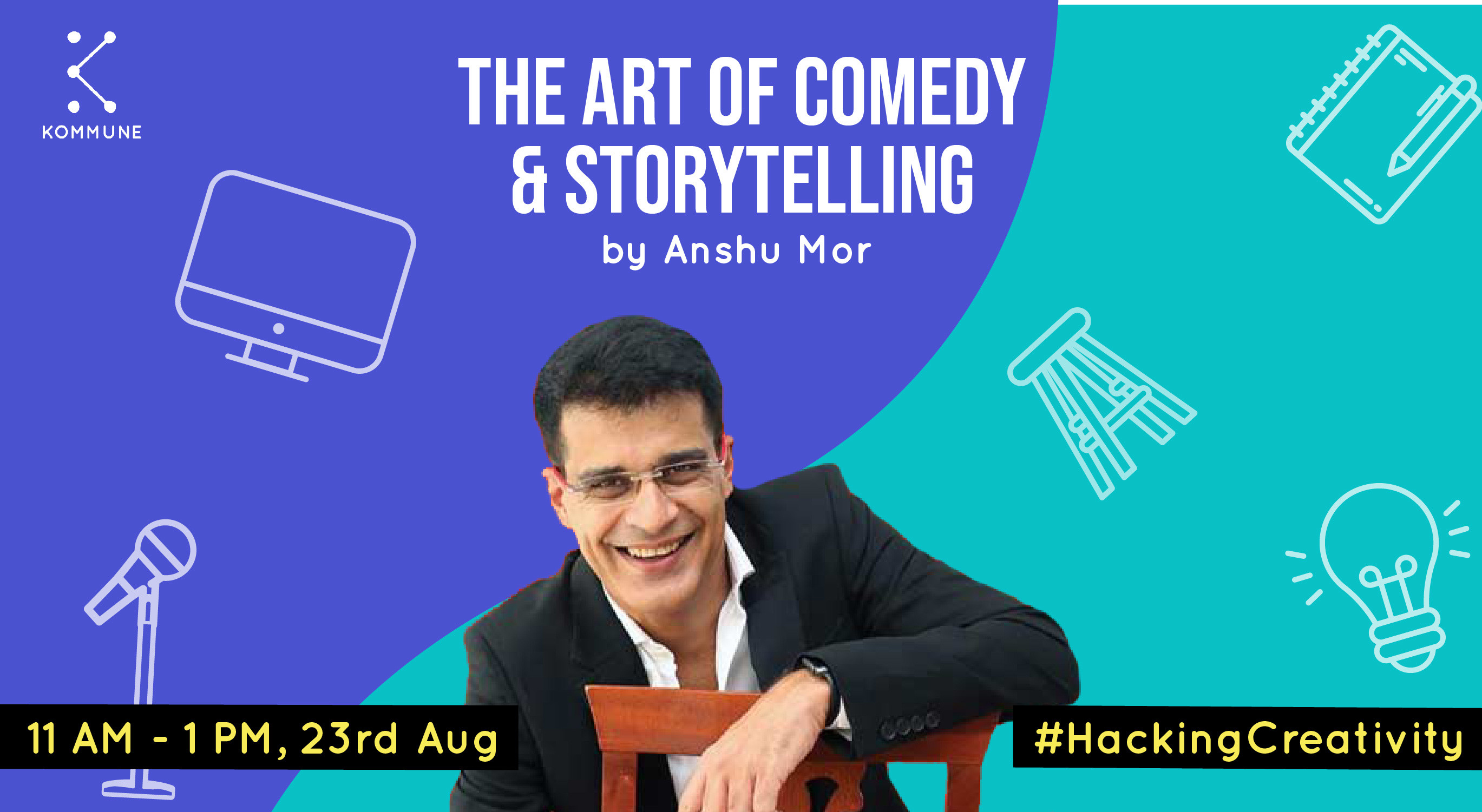 The Art Of Comedy And Storytelling by Anshu Mor || Kommune