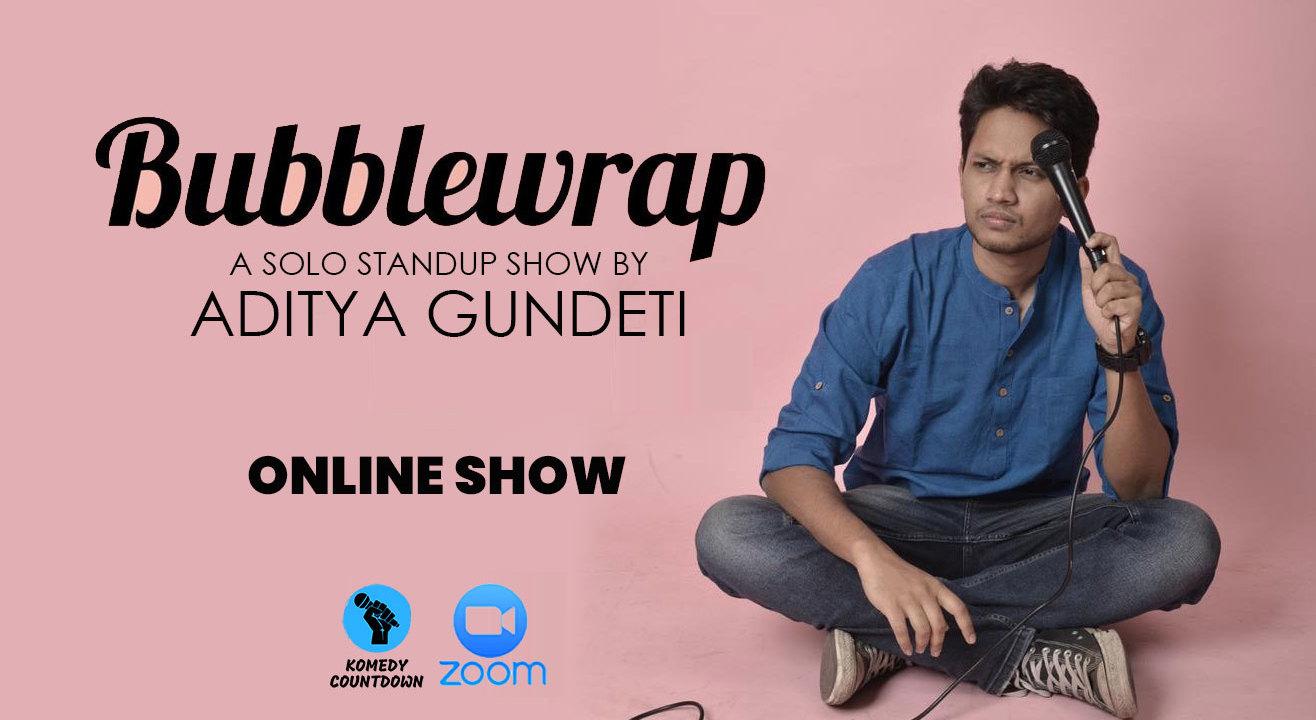 Bubblewrap – A Solo Standup Show Aditya Gundeti