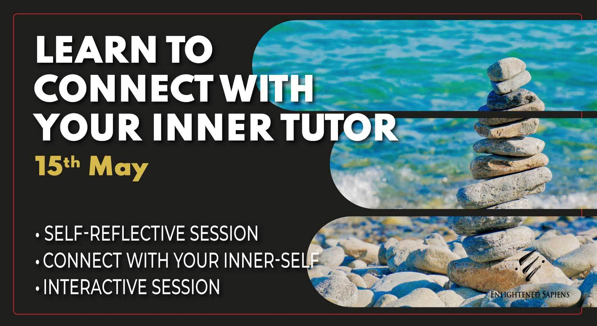 Learn to Connect with your Inner Tutor
