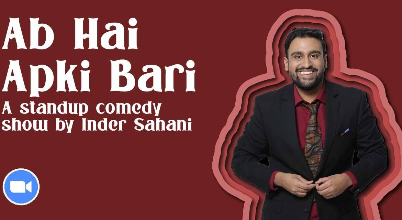 Ab Hai Aapki Bari – by Inder Sahani