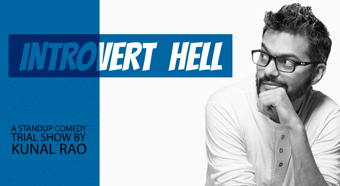 Introvert Hell – A Stand-up Comedy Trial Show by Kunal Rao
