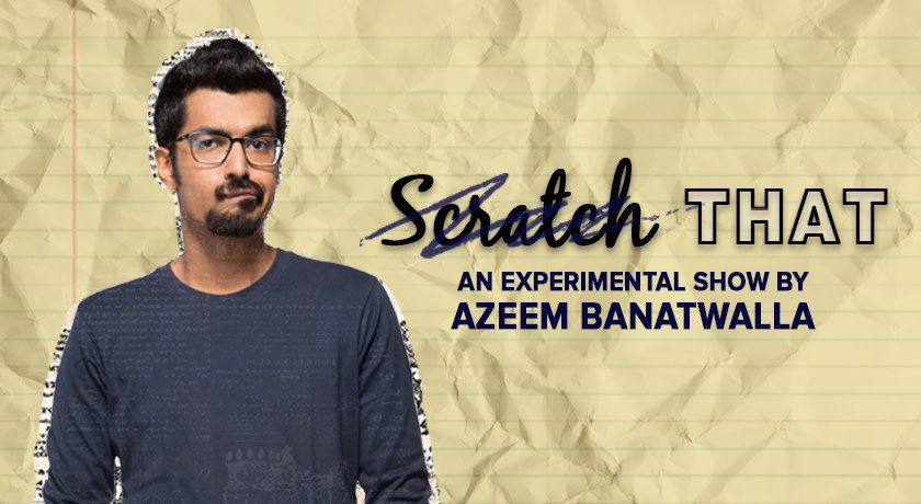 Scratch That – An Experimental Hour By Azeem Banatwalla