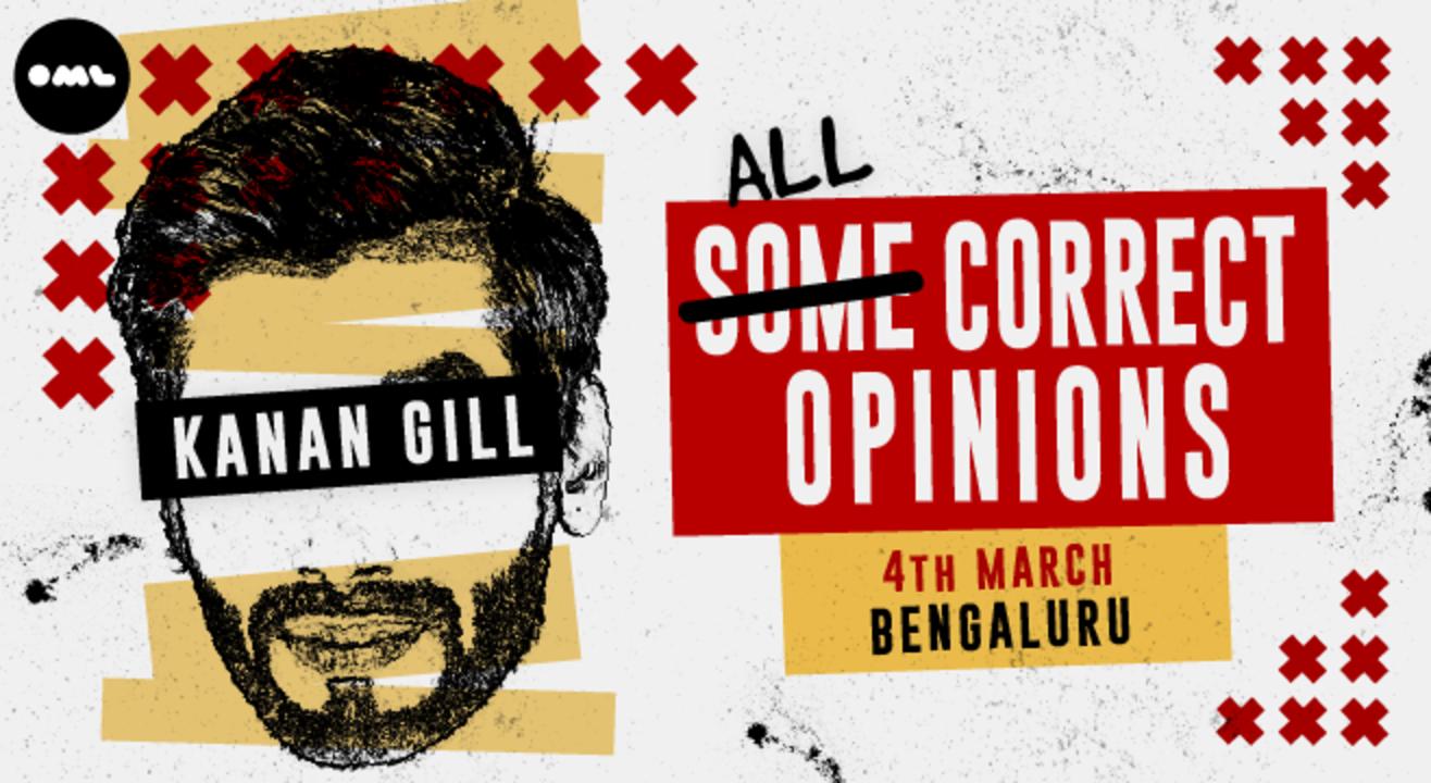 All Correct Opinions by Kanan Gill, Bengaluru
