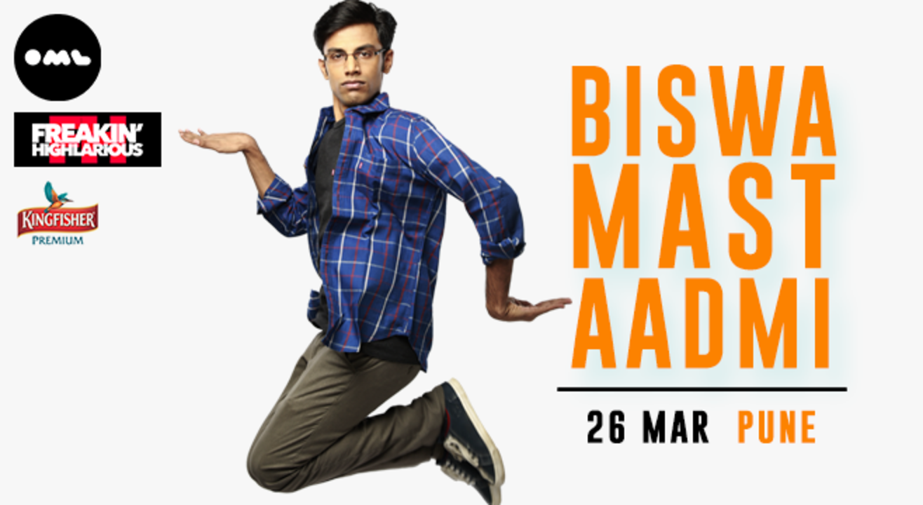 Freakin Highlarious and Kingfisher present Biswa Mast Aadmi, Pune