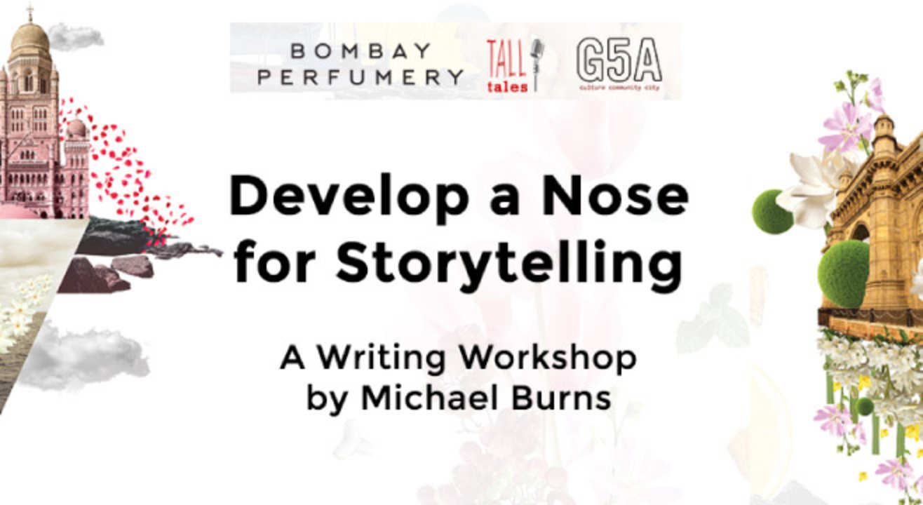 Develop a Nose for Storytelling - A Writing Workshop by Michael Burns
