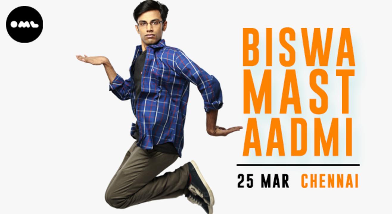 Biswa Mast Aadmi, Chennai
