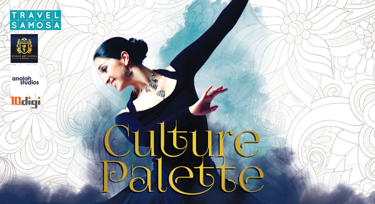 Travel Samosa Presents Cultural Palette
