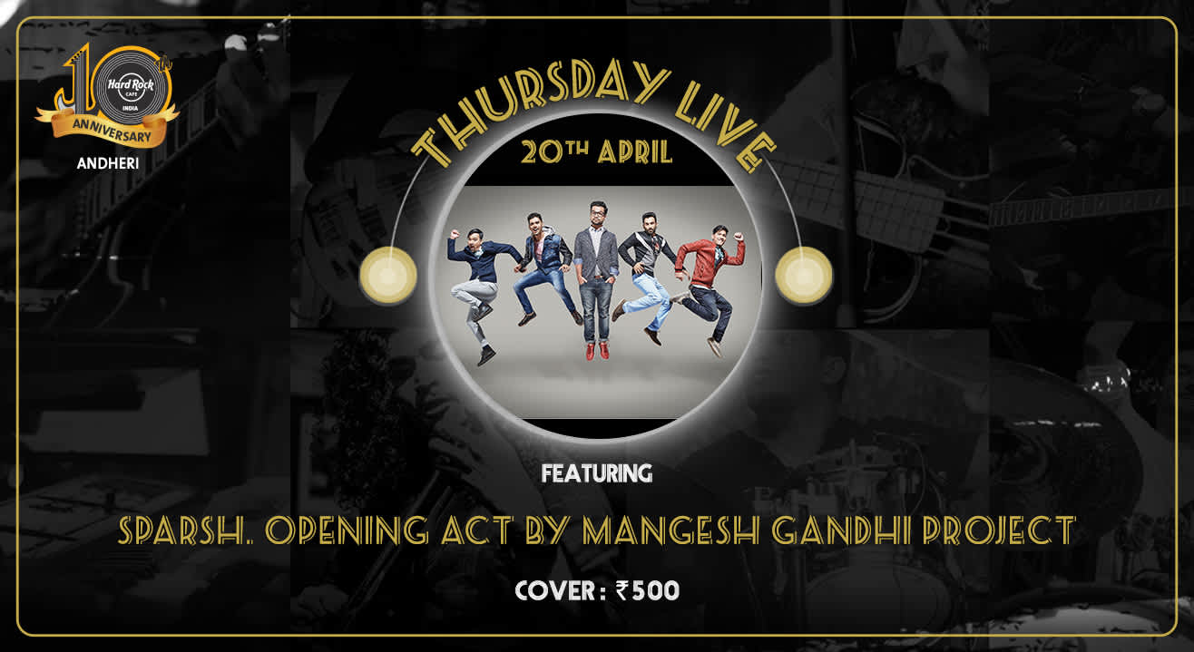 Sparsh. Opening Act by Mangesh Gandhi Project - Thursday Live!